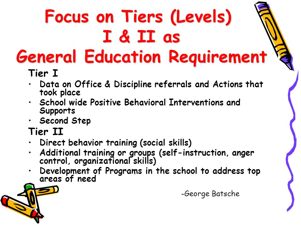 Focus on Tiers (Levels) I & II as General Education Requirement