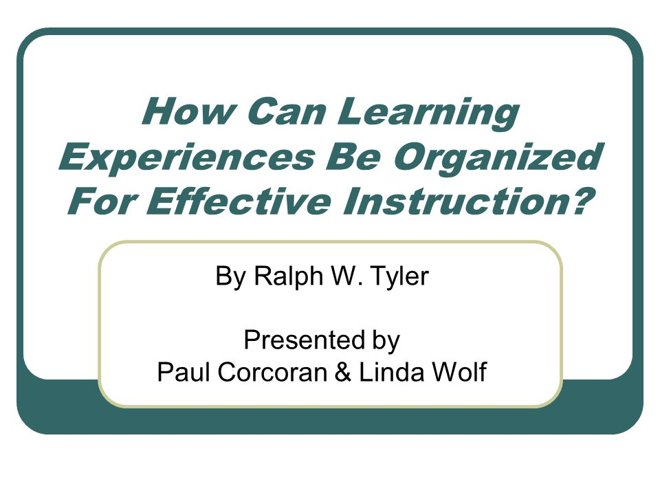 How Can Learning Experiences Be Organized For Effective Instruction