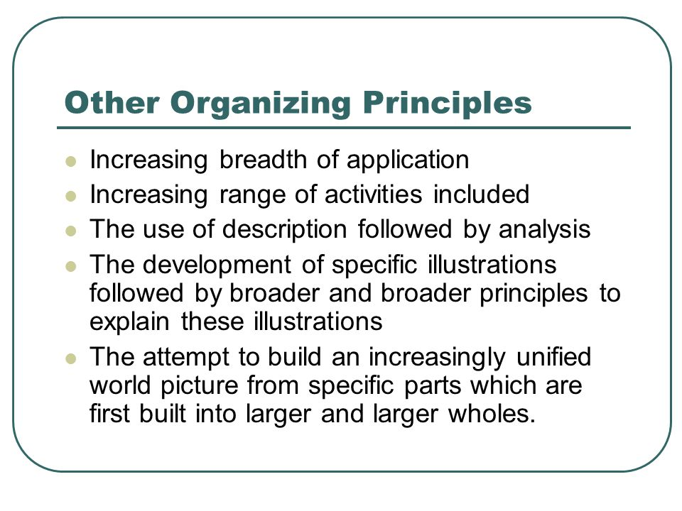 Other Organizing Principles