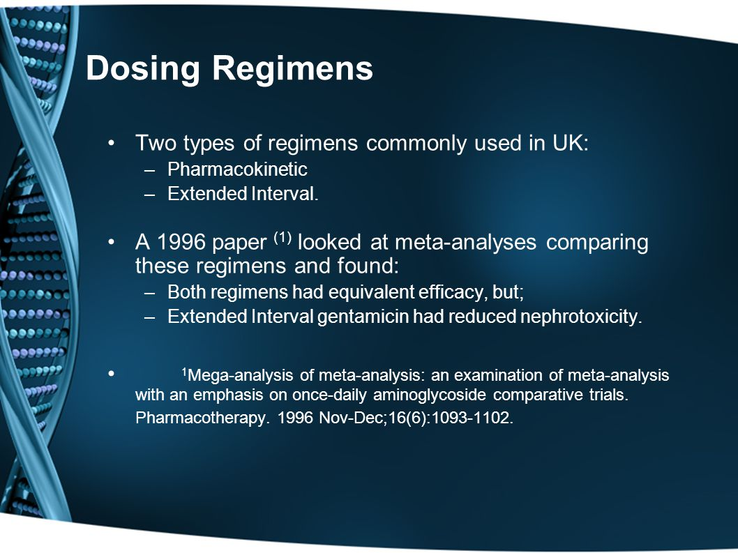 Dosing Regimens Two types of regimens commonly used in UK: