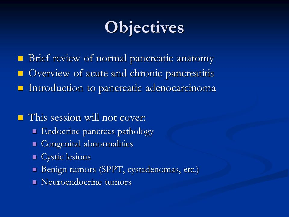 Objectives Brief review of normal pancreatic anatomy