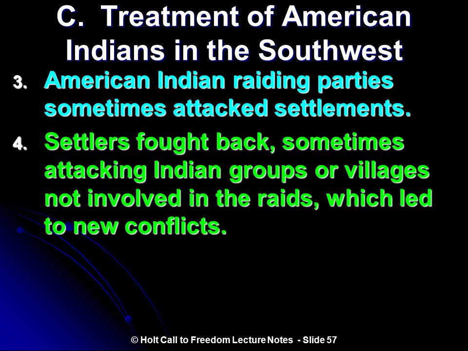 C. Treatment of American Indians in the Southwest
