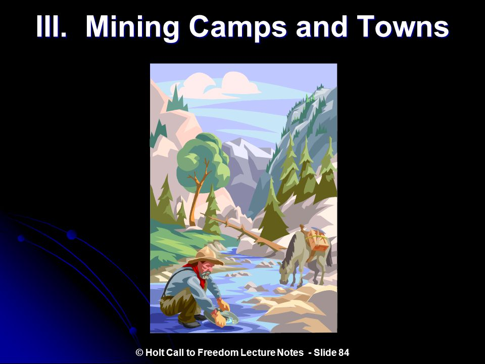 III. Mining Camps and Towns
