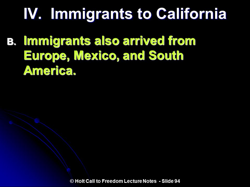 IV. Immigrants to California