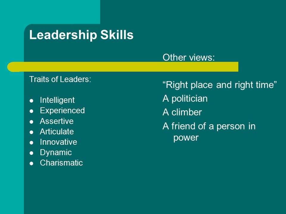 Leadership Skills Other views: Right place and right time