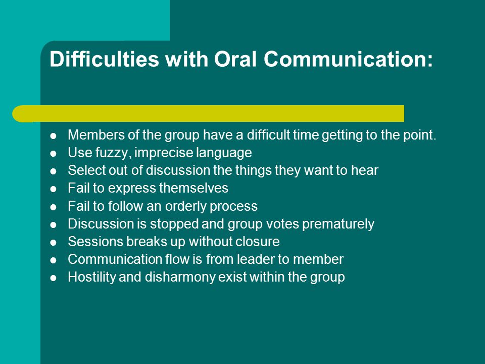 Difficulties with Oral Communication: