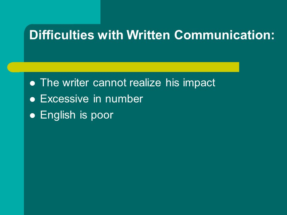 Difficulties with Written Communication: