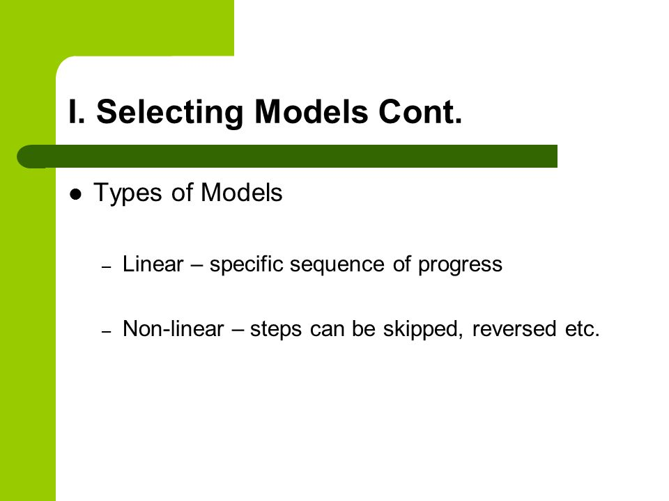 I. Selecting Models Cont.