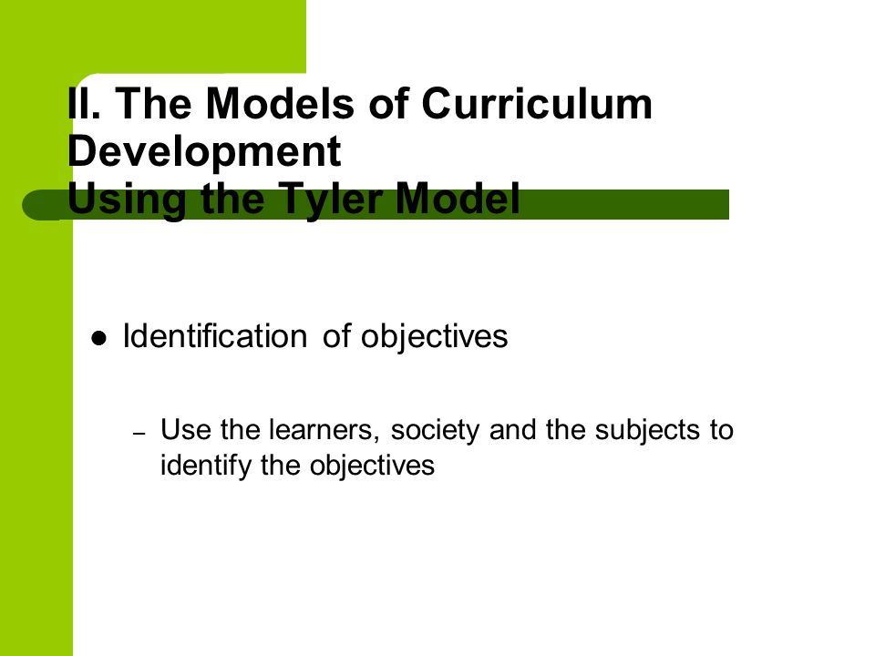 II. The Models of Curriculum Development Using the Tyler Model