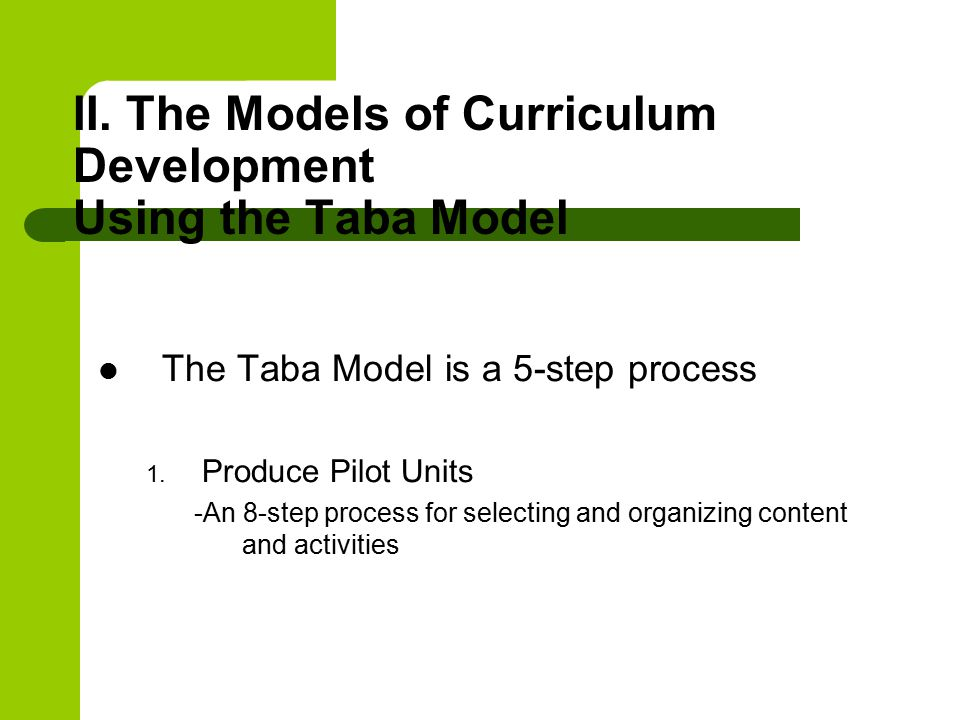 II. The Models of Curriculum Development Using the Taba Model