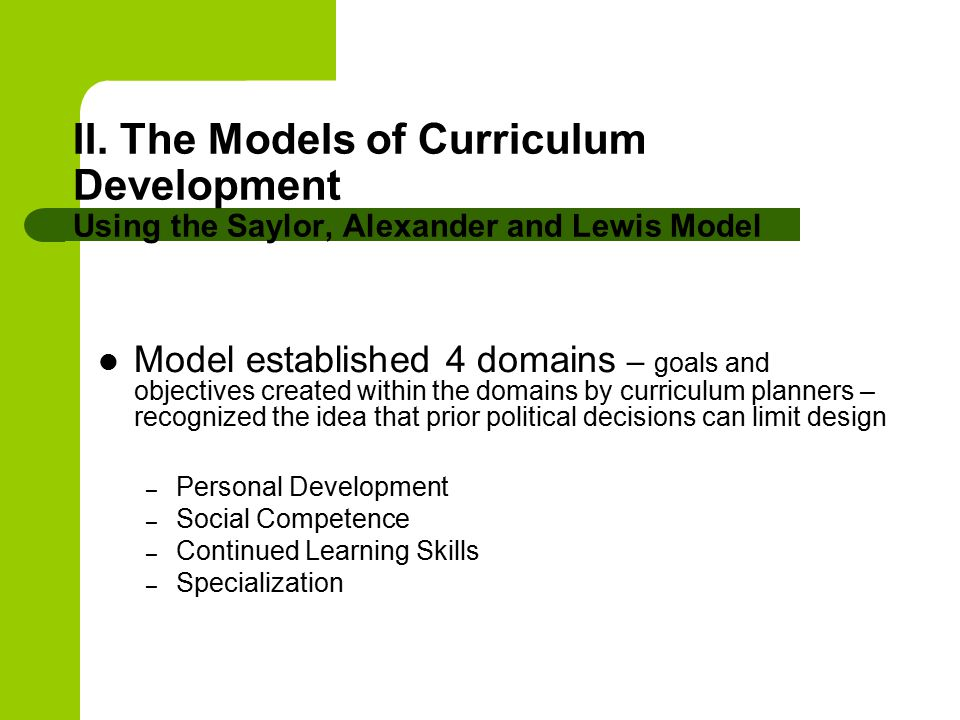 II. The Models of Curriculum Development Using the Saylor, Alexander and Lewis Model