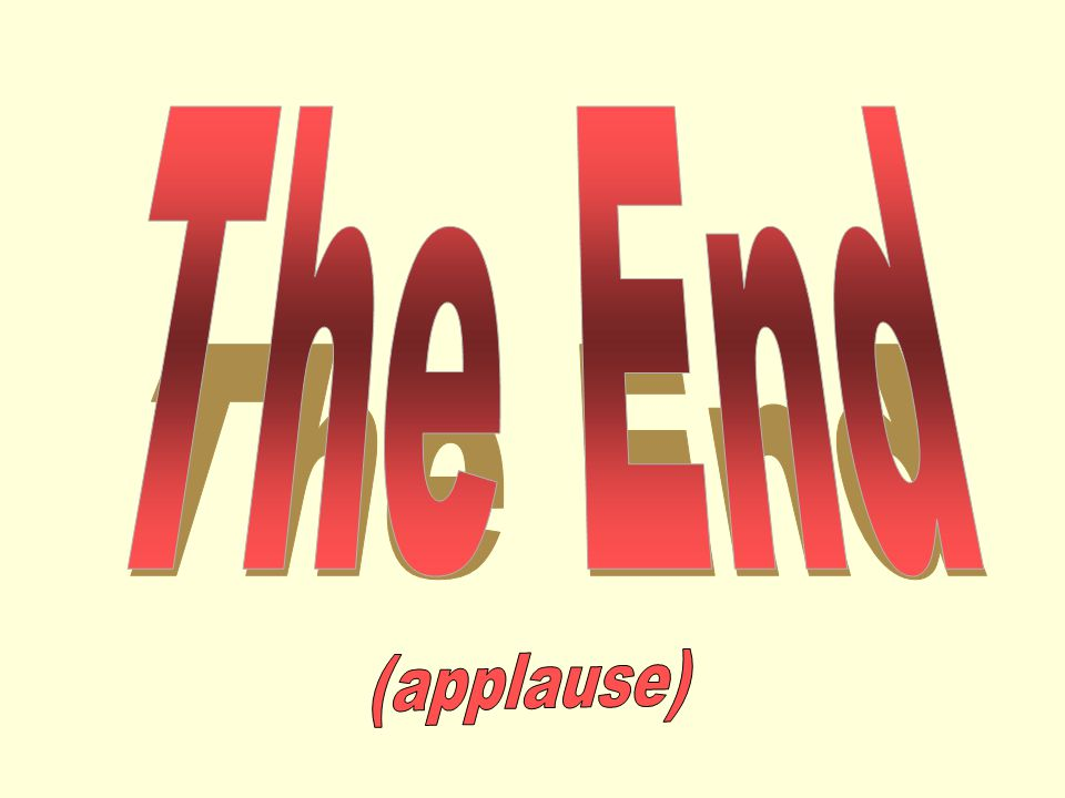 The End (applause)