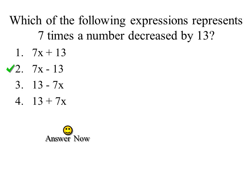 Which of the following expressions represents 7 times a number decreased by 13