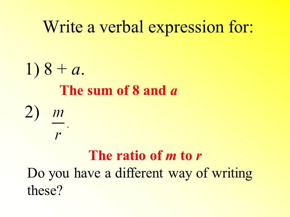 Write a verbal expression for: 1) 8 + a.