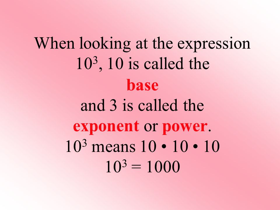 When looking at the expression 103, 10 is called the
