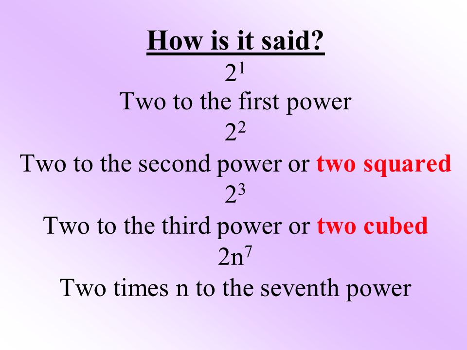 How is it said 21 Two to the first power 22