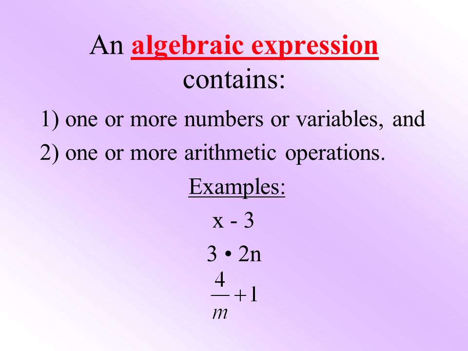 An algebraic expression contains: