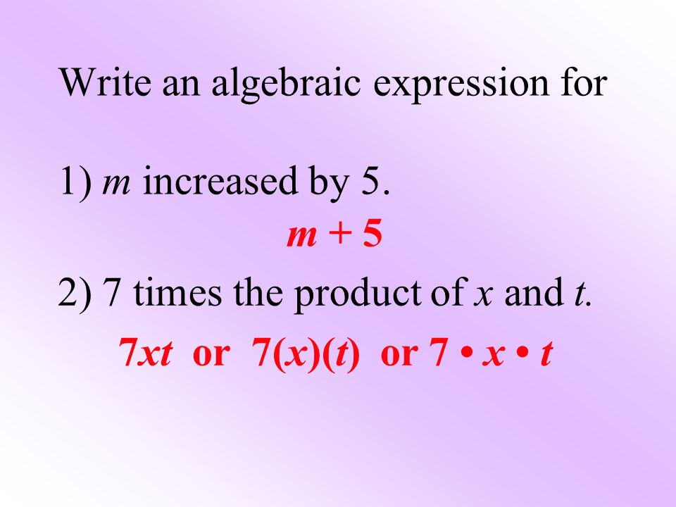 Write an algebraic expression for 1) m increased by 5.