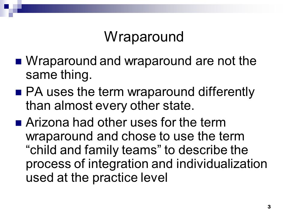 Wraparound Wraparound and wraparound are not the same thing.