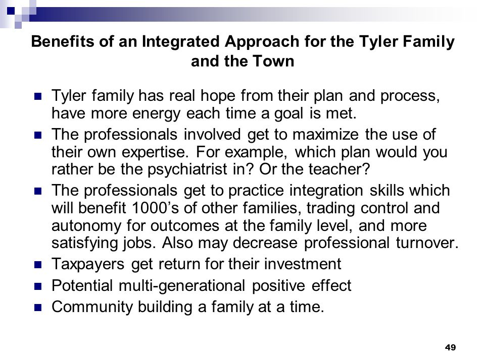 Benefits of an Integrated Approach for the Tyler Family and the Town