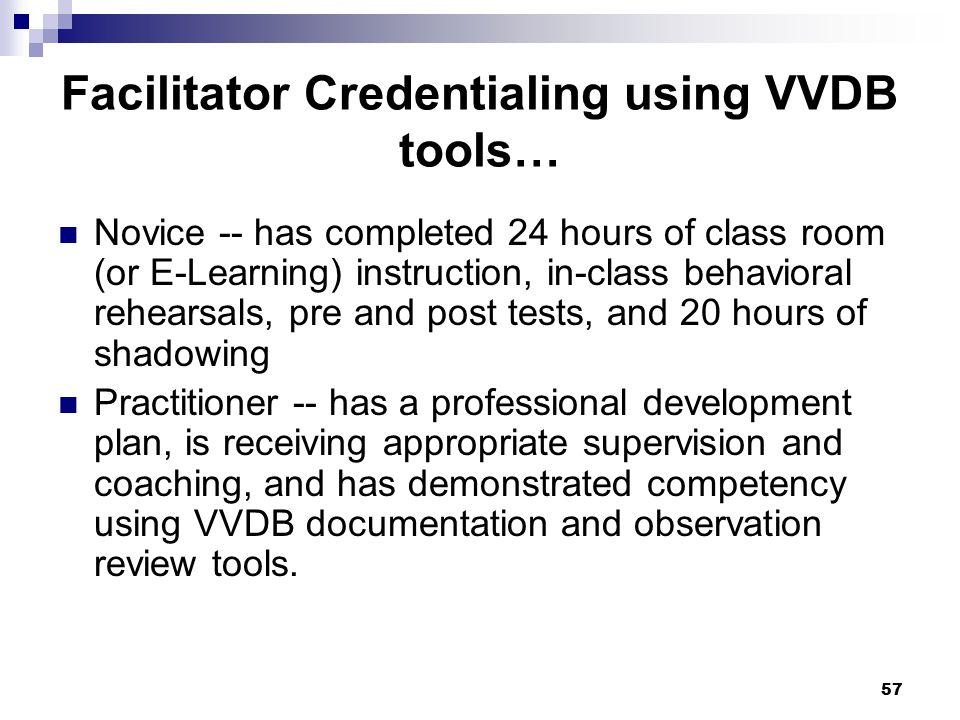 Facilitator Credentialing using VVDB tools…