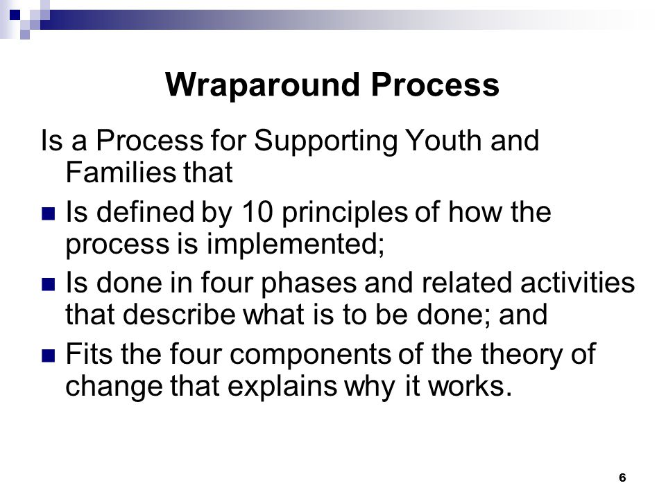 Wraparound Process Is a Process for Supporting Youth and Families that