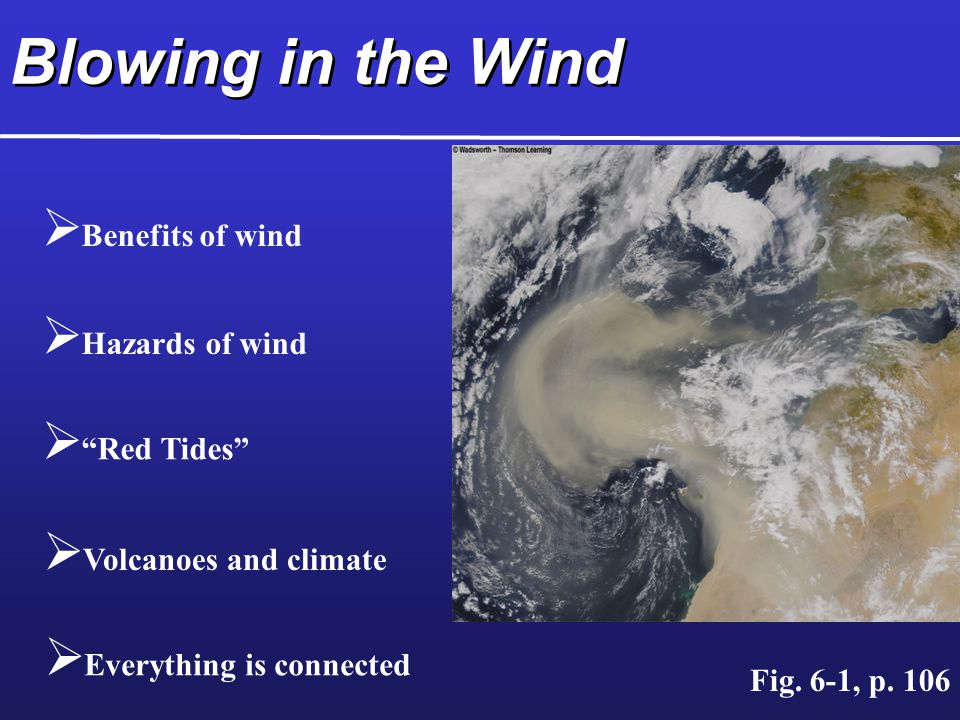 Blowing in the Wind Benefits of wind Hazards of wind Red Tides
