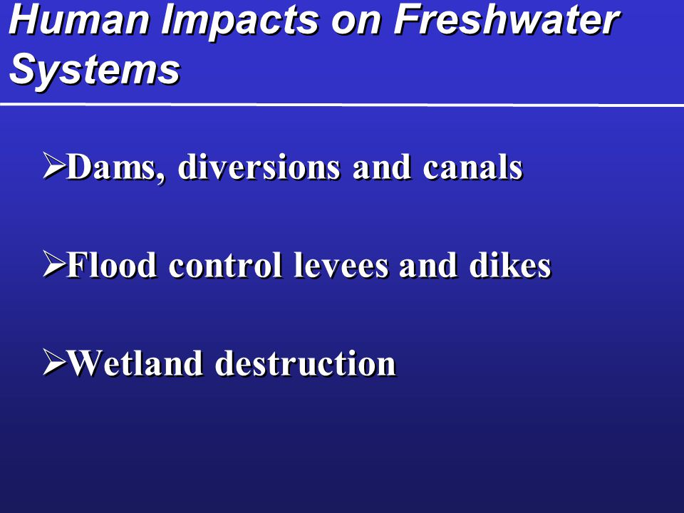 Human Impacts on Freshwater Systems
