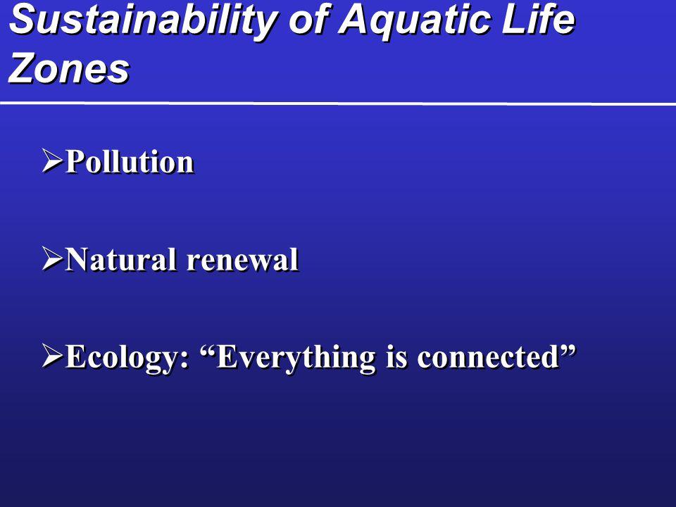 Sustainability of Aquatic Life Zones