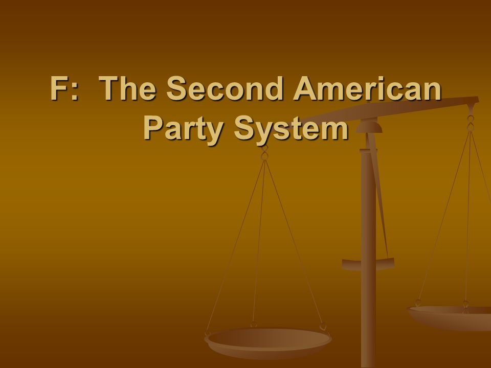 F: The Second American Party System