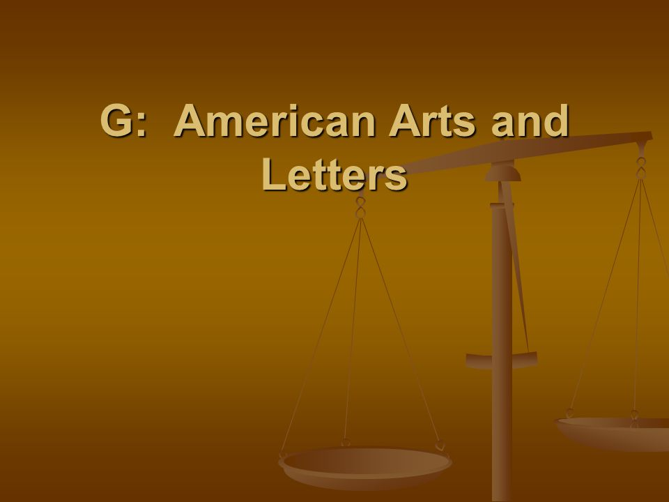G: American Arts and Letters