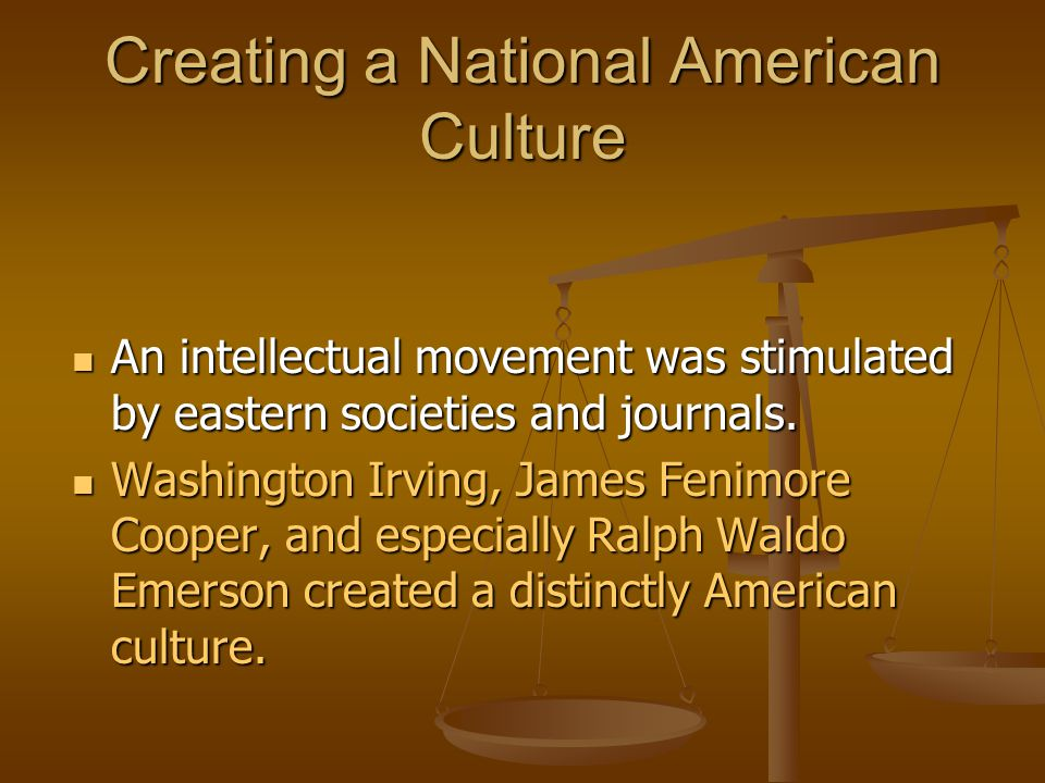 Creating a National American Culture