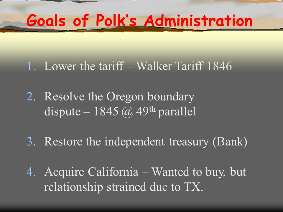 Goals of Polk's Administration
