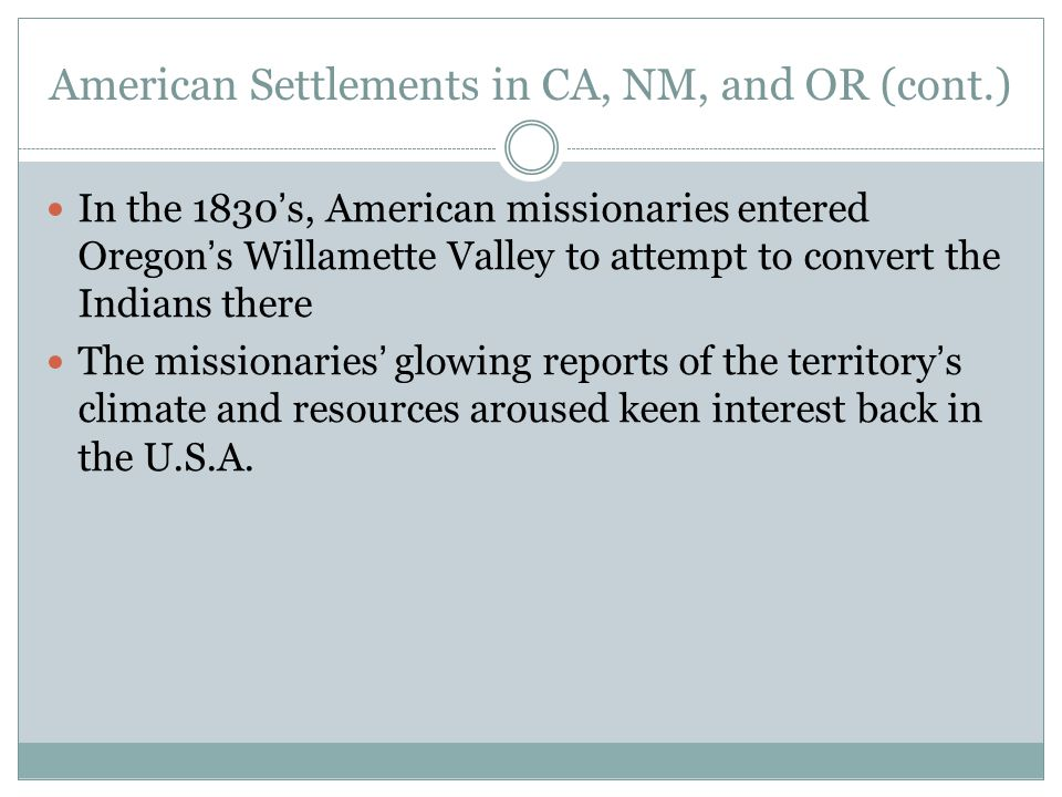 American Settlements in CA, NM, and OR (cont.)