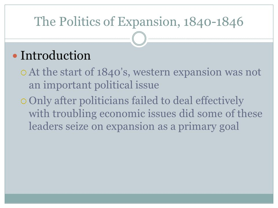 The Politics of Expansion, 1840-1846
