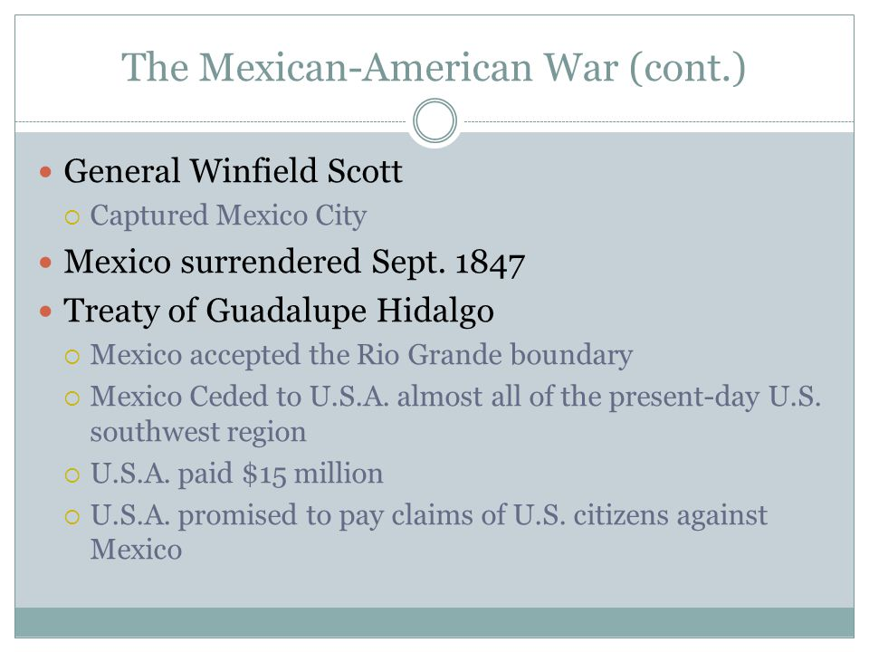 The Mexican-American War (cont.)