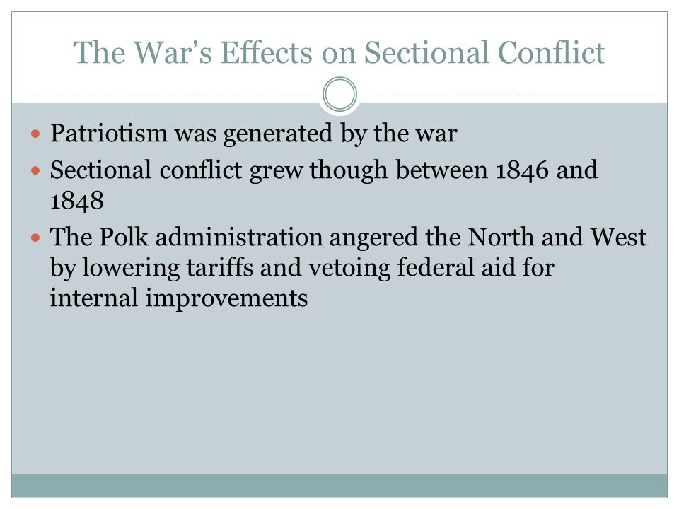 The War's Effects on Sectional Conflict