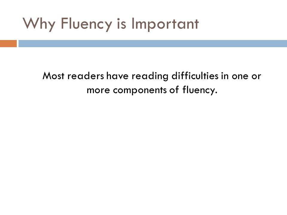 Why Fluency is Important