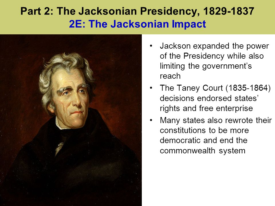 Part 2: The Jacksonian Presidency, 1829-1837 2E: The Jacksonian Impact