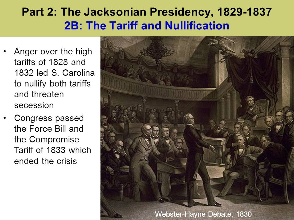 Part 2: The Jacksonian Presidency, 1829-1837 2B: The Tariff and Nullification
