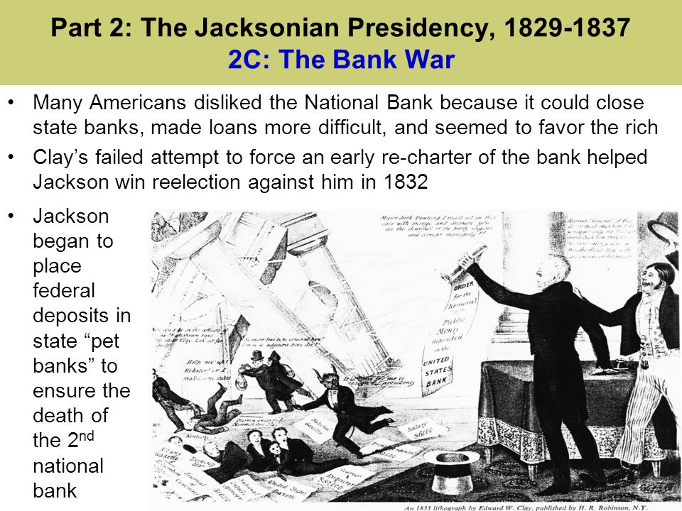Part 2: The Jacksonian Presidency, 1829-1837 2C: The Bank War