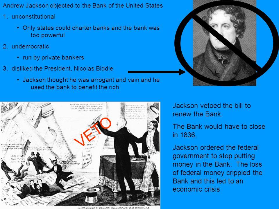 VETO 3 Jackson vetoed the bill to renew the Bank.