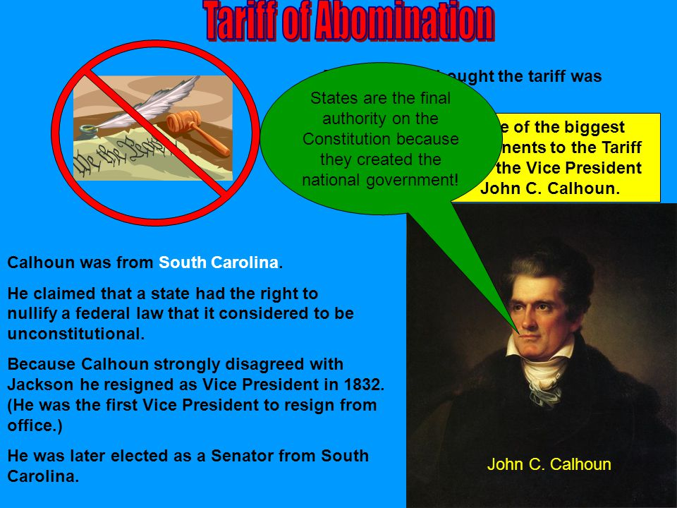 Tariff of Abomination States are the final authority on the Constitution because they created the national government!