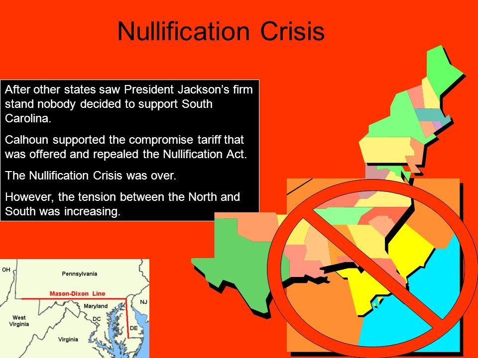 Nullification Crisis After other states saw President Jackson's firm stand nobody decided to support South Carolina.