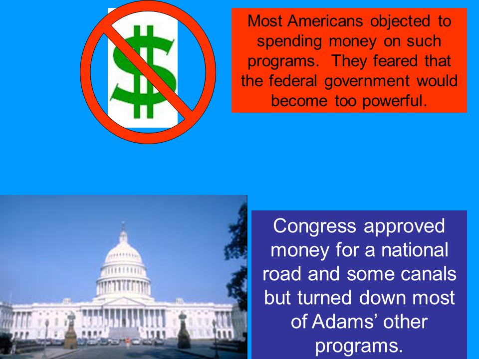 Most Americans objected to spending money on such programs