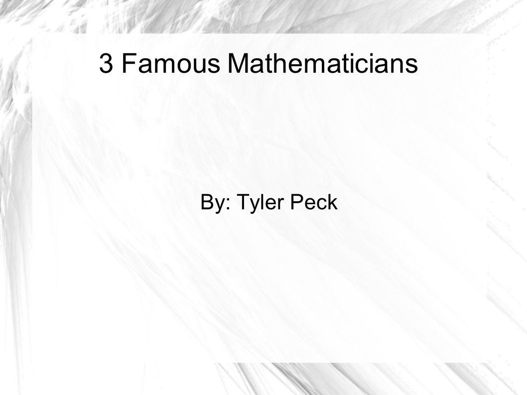 3 Famous Mathematicians