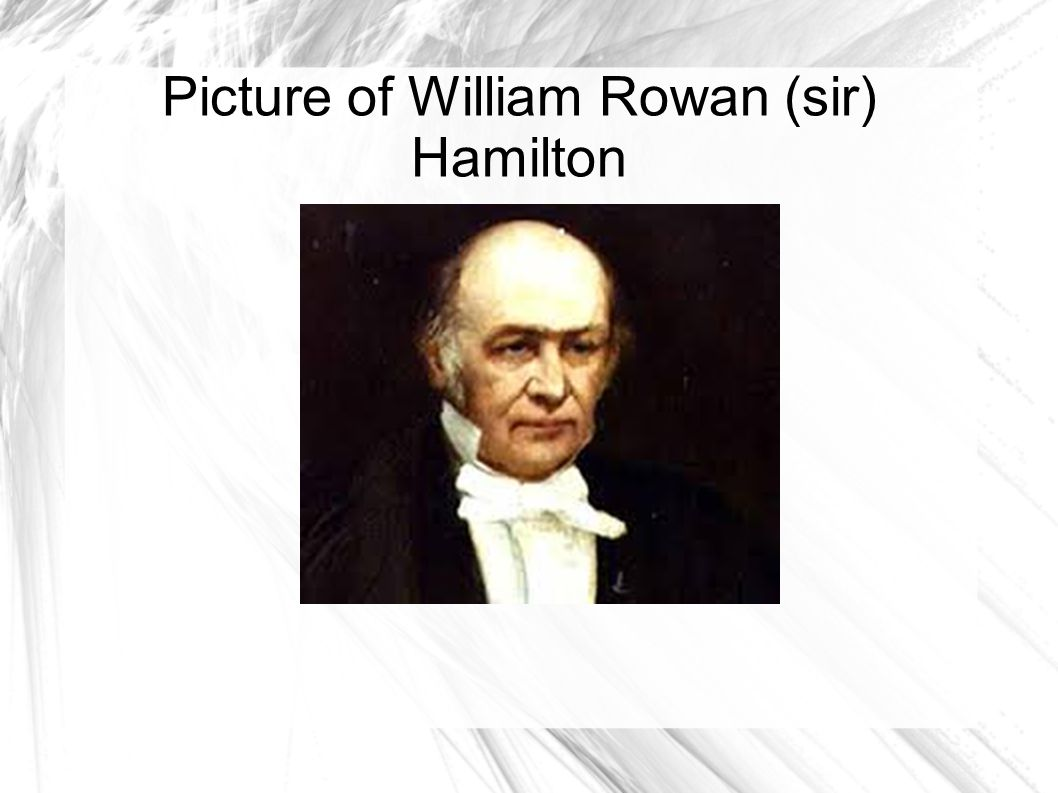 Picture of William Rowan (sir) Hamilton