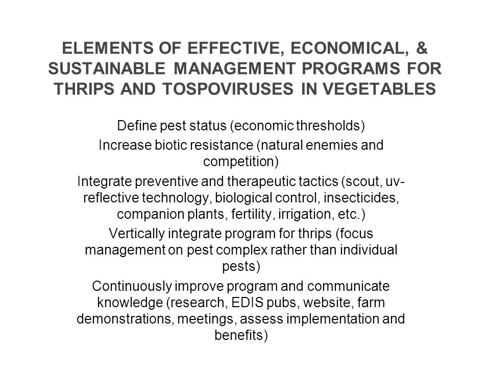 ELEMENTS OF EFFECTIVE, ECONOMICAL, & SUSTAINABLE MANAGEMENT PROGRAMS FOR THRIPS AND TOSPOVIRUSES IN VEGETABLES