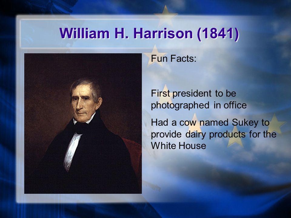 William H. Harrison (1841) Fun Facts: