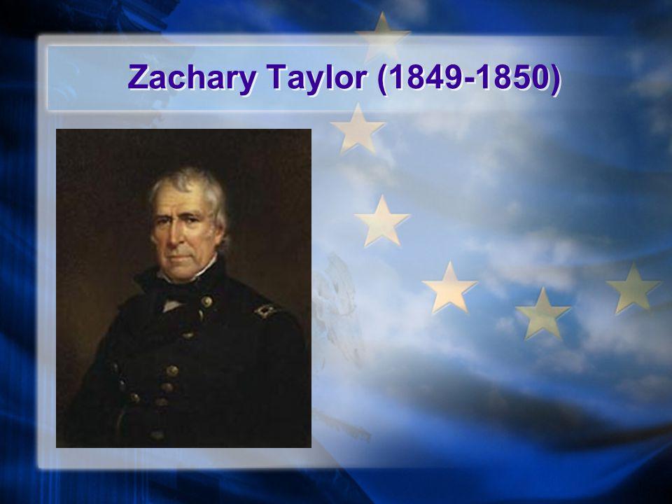 Zachary Taylor (1849-1850)